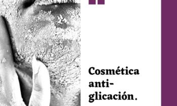 Glicación y Envejecimiento de la piel ¿ Que es? ¿Se puede prevenir?