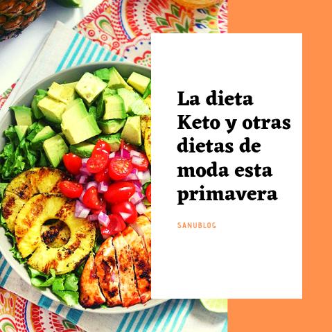 La dieta Keto y otras dietas de moda esta primavera.