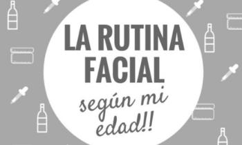 La rutina facial según mi edad