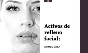 Activos de relleno Facial: la Kombuchka.