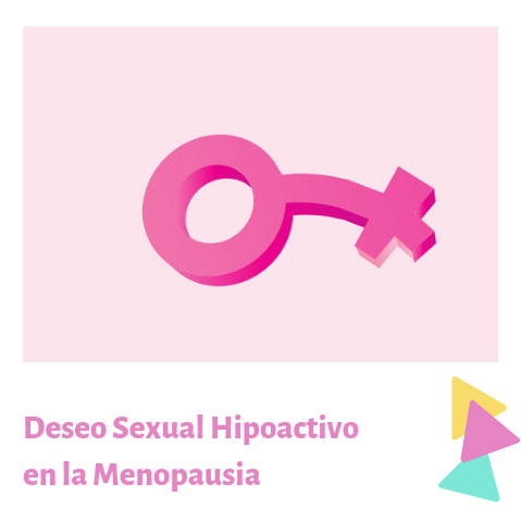 Deseo Sexual Hipoactivo en la Menopausia