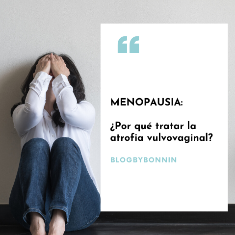 Menopausia: ¿Por qué tratar la atrofia vulvovaginal?